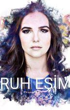 RUH EŞİM by ElifKaplan3