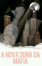 A Nova Dona Da Mafia - Segundo Livro by _YasminMorenno_
