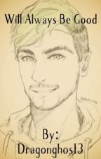 Will always be good (Sequel to Good on the inside) Antisepticeye X reader  by Dragonghost3