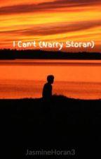I Can't (Narry Storan) by JasmineHoran3