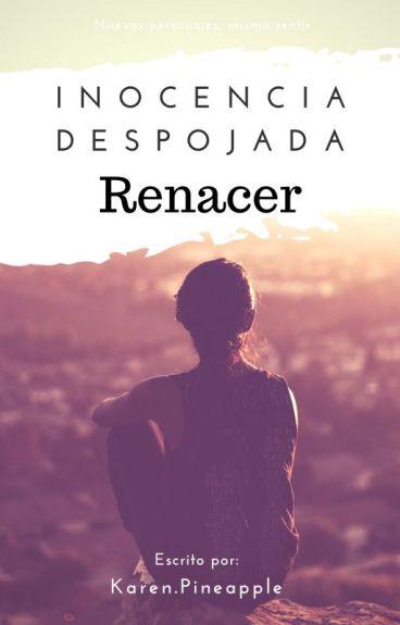 Renacer - Inocencia Despojada 4