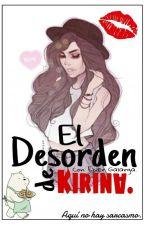 El Desorden De Kirina. by Kirina453