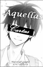Aquellas Cartas -Fukigen Na Mononokean by AlelaGrora