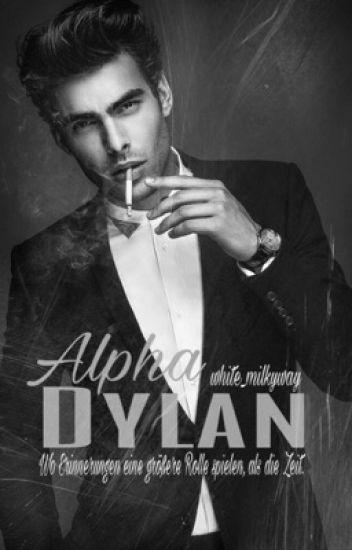 Alpha Dylan - Wenn Erinnerungen eine größere Rolle spielen, als die Zeit.