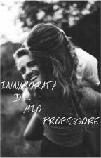 innamorata del mio professore by seguimi_nelbuio
