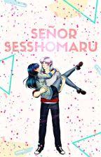 Señor Sesshomaru (TERMINADA) by Yan_skyblue