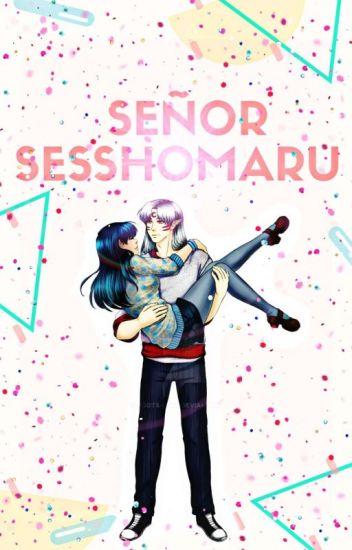 Señor Sesshomaru (TERMINADA)