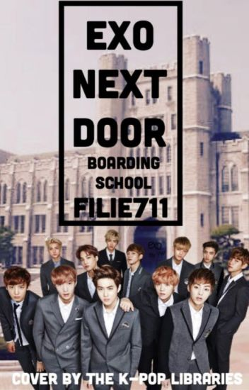 EXO next door {Boarding School} a.f. ON HOLD