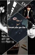 L'amour plus que tout 2 by kxok19