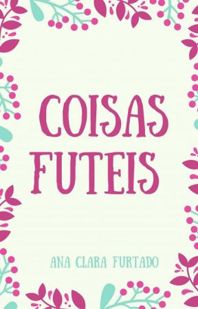 Coisas Fúteis  by ancl_ft
