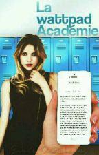 La Wattpad Académie by GirlyDreaming
