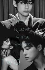 I fell in love with a vampire 2 [BTS Taehyung fanfic] by wildwriter