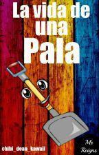 La Vida De Una Pala  by chibi_dean_kawaii