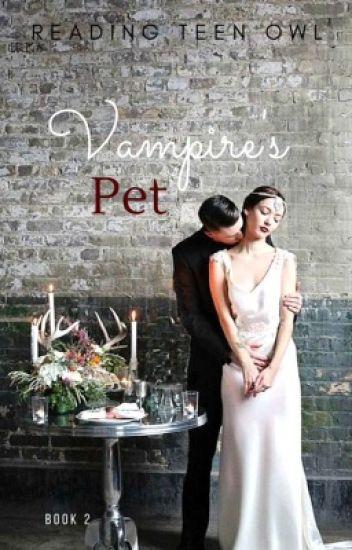 Vampires pet Book two.