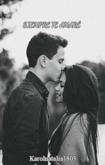 siempre te amaré