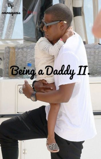 Being a Daddy II. {FIN}