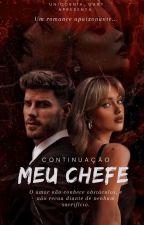 Meu Chefe (Continuação) by Unicornia_Gaby