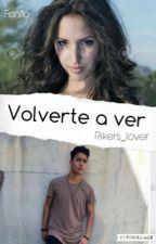 Volverte a ver ~ Joel Pimentel y Tu  by Rikers_lover