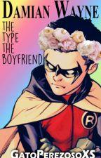 Damian Wayne 's the type the boyfriend by GatoPerezosoXS