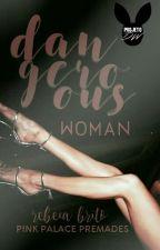 Dangerous Woman [PROJETO DW] (DISPONÍVEL ATÉ 01/03/17) by shalleymoon