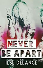 Never Be Apart by ilse_delange