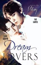 Dream Lovers [ChanBaek] by Malvary