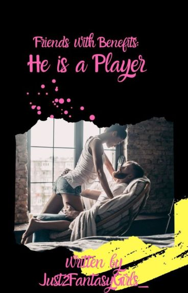 Friends with benefits: Nevermind, he's a player