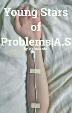 Young Stars of Problems|A.S by WeRaabcde