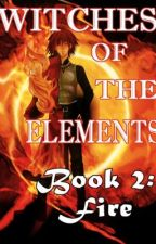 Witches of the Elements - Book 2: Fire (wattpadprize14) by Darkerangel