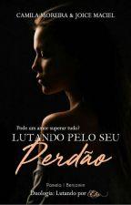 Lutando Pelo O Seu Perdão by CamilaMoreiradana