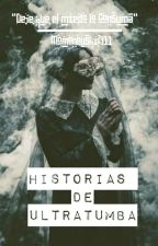 Historias de Ultratumba. by Momonoushi2311