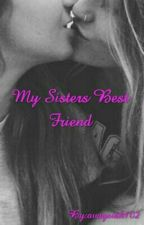 I fell for my sisters best friend (Girlxgirl) by avaysiah102