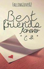 Best Friends Forever C.D.(Befejezett) by FallingLove02