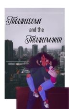Troublesome and the Troublemaker // Jamilton by -glitchy