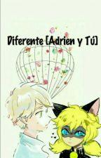 Diferente (Adrien y Tu) by Yandere-asuna_otaku