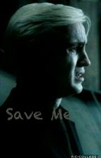 Save Me {Drarry} by fxngirl_trxsh