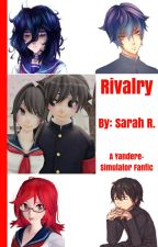 Rivalry (A Yandere Simulator Fanfic) by HoM32TuCk