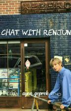 Chat With Renjun by Mphii_02