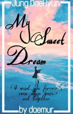 |My Sweet Dream| MARK TUAN| by gyeommarkson