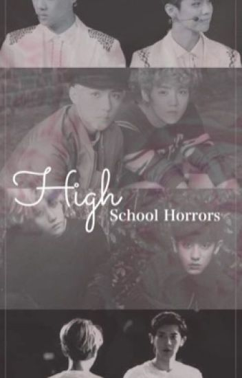 Highschool horrors