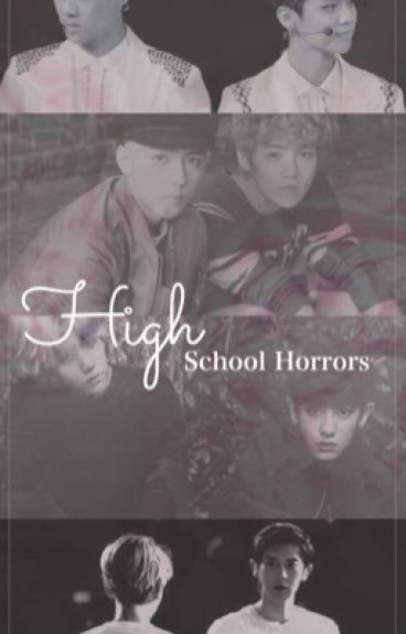 Highschool horrors