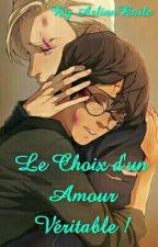 Le Choix d'un Amour Véritable ! (FINI) by AslinnBaile