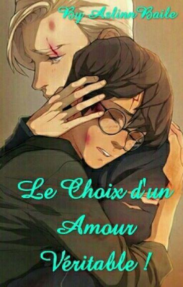Le Choix d'un Amour Véritable !