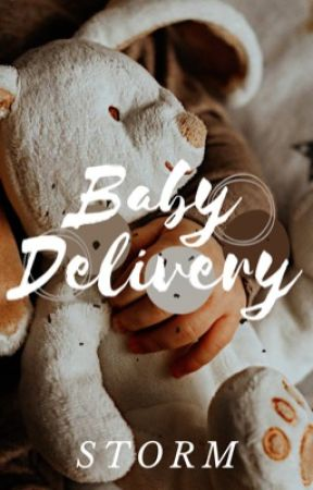 Baby Delivery |Coming Soon| by WorldWriter_1
