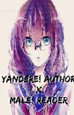Yandere Author X Male Reader by YandereEmily