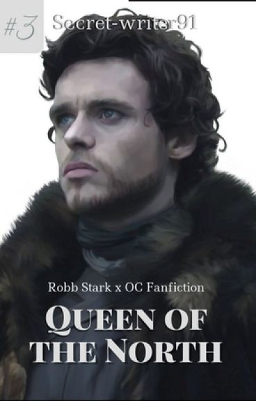 The Queen in the North [Robb Stark]