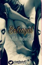 Betrayal (AlDub) Completed by iamlhudy87