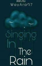 SINGING IN THE RAIN by WayAra97