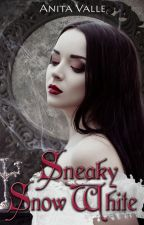 Sneaky Snow White (Dark Fairy Tale Queen Series - Book 2) by AnitaValle
