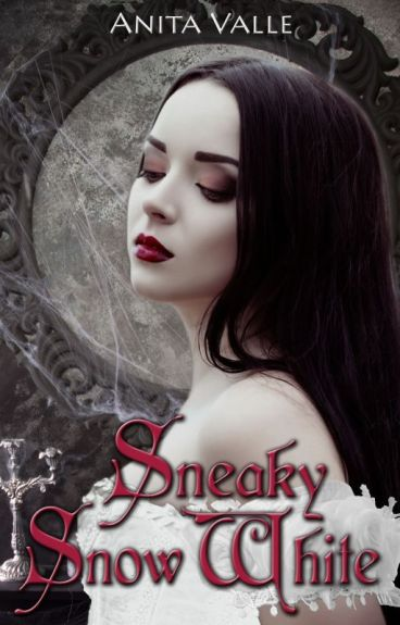 Sneaky Snow White (Dark Fairy Tale Queen Series - Book 2)